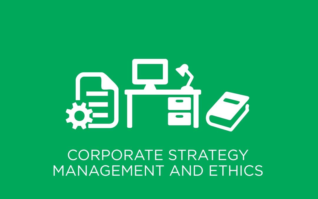 Corporate Strategic Management And Ethics